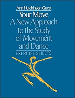 Book Your Move: A New Approach to the Study of Movement and Dance: Exercise Sheets