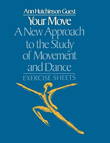 Your Move: A New Approach to the Study of Movement and Dance: Exercise Sheets por Ann Hutchinson Guest
