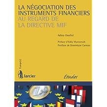La négociation des instruments financiers au regard de la directive MIF (Europe(s)) (French Edition)