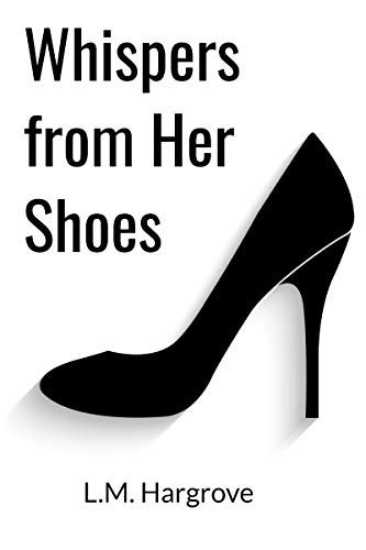 Whispers from Her Shoes by [Hargrove, L. M.]