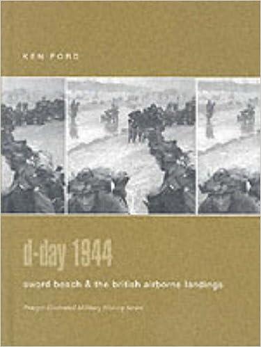 D-Day 1944 Sword Beach & British Airborne Landings