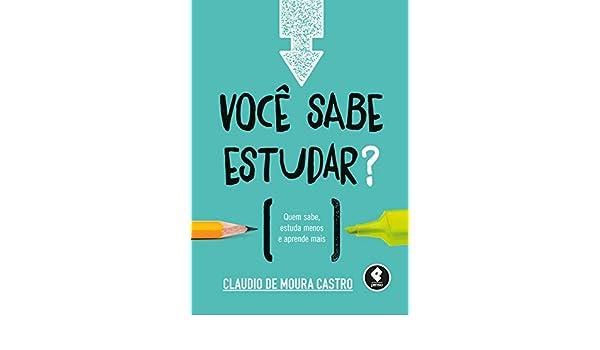 Voce Sabe Estudar?: Claudio de Moura Castro: 9788584290369: Amazon.com: Books