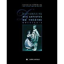 Dictionnaire des artistes du théâtre québécois (French Edition)