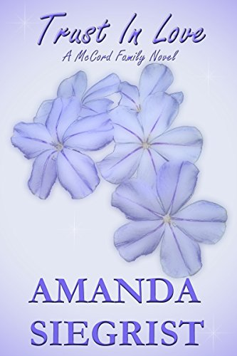 Trust In Love (A McCord Family Novel Book 2) by [Siegrist, Amanda]