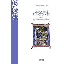 Lire la Bible au Moyen-Age : Essais d'herméneutique médiévale (Titre courant t. 38) (French Edition)