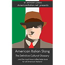 American Italian Slang: The Definitive Cultural Glossary