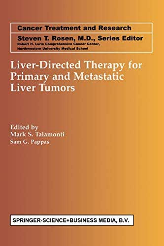Liver-Directed Therapy for Primary and Metastatic Liver Tumors (Cancer Treatment and Research)