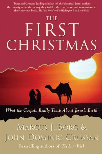 The First Christmas: What the Gospels Really Teach About Jesus's Birth (Birth Jesus Of)
