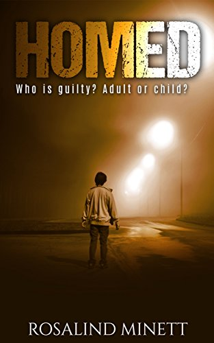 Book: Homed - Who's guilty - child or adult? (Crime Shorts Book 2) by Rosalind Minett