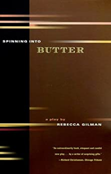 Spinning into Butter: A Play by [Gilman, Rebecca]