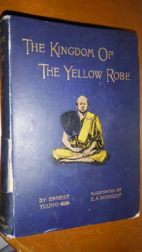 Siam the Kingdom of the Yellow Robe (The Kingdom Of The Yellow Robe)