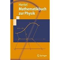 Mathematikbuch zur Physik (Springer-Lehrbuch) (German Edition)