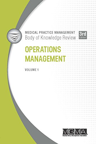 Medical Practice Management Body of Knowledge Review: Operations Management (Practice Management Medical)