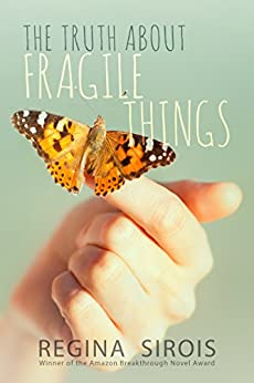 The Truth About Fragile Things by [Sirois, Regina]