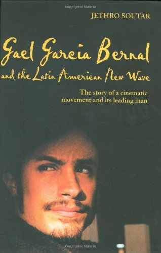 Download Gael García Bernal and the Latin American New Wave: The Story of a Cinematic Movement and Its Leading Man ebook