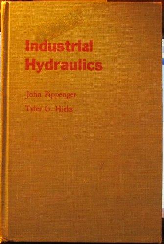 Industrial hydraulics: fluids, pumps, motors, controls, circuits, servo systems, electrical devices