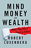 Mind, Money, and Wealth: What They Don't Teach in School