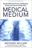 Medical Medium: Secrets Behind Chronic and Mystery Illness and How to Finally Heal: more info