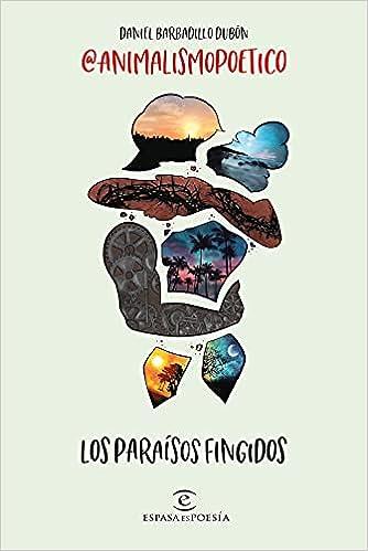 Los paraísos fingidos de Daniel Barbadillo Dubon