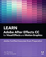 Learn Adobe After Effects CC for Visual Effects and Motion Graphics Front Cover