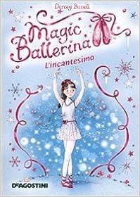 Descargar La Libreria Torrent L'incantesimo. Magic Ballerina: 2 PDF Mega