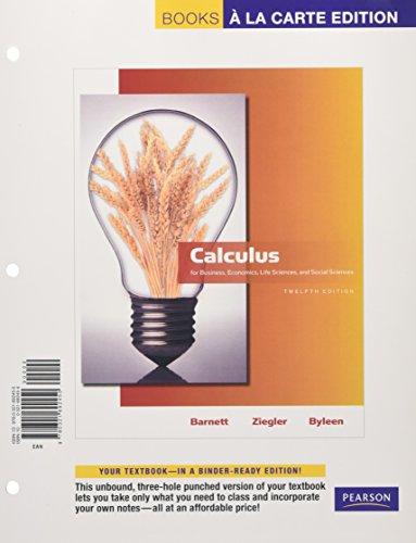 Calculus For Business  Economics  Life Sciences And Social Sciences  Books A La Carte Edition  12Th Edition
