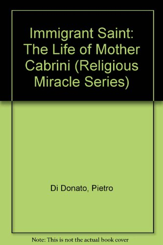 Frances Cabrini Mother (Immigrant Saint: The Life of Mother Cabrini (Religious Miracle Series))