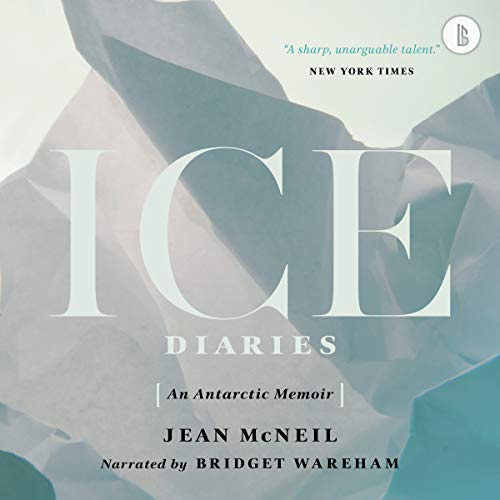 Ice Diaries (Booktrack Edition): An Antarctic Memoir by ECW Press