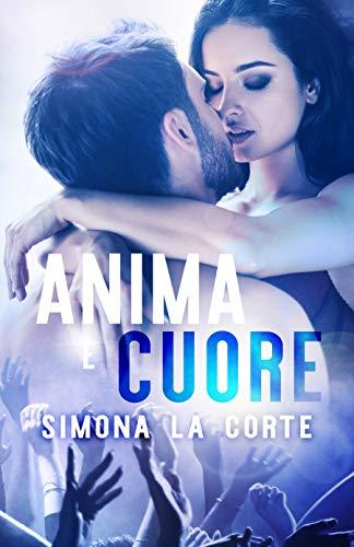 Anima e Cuore (Italian Edition)