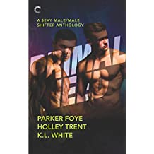 Primal Need: A Sexy Male/Male Shifter Anthology: Wolf in King's Clothing\The Alpha's Claim\Dark Water