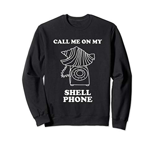 Mermaid CellPhone Sweatshirt Call Me On My Shell Phone
