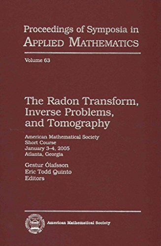 [(The Radon Transform, Inverse Problems, and Tomography : American Mathematical Society Short Course, January 3-4, 2005, Atlanta, Georgia)] [Edited by Gestur Olafsson ] published on (February, 2006)