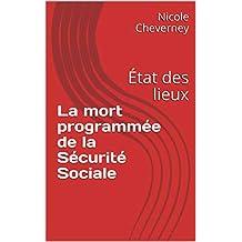 La mort programmée de la Sécurité Sociale: État des lieux (Essais. Sujets d'actualité.) (French Edition)