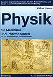 Physik für Mediziner und Pharmazeuten: Nach den Gegenstandskatalogen für die 1. Ärztliche Prüfung und für den 1. Abschnitt der Pharmazeutischen Prüfung