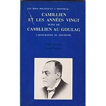 Camillien Houde et les années vingt, suivi de Camillien au Goulag: Cartographie du Houdisme (Les Boss Politiques à Montreal)