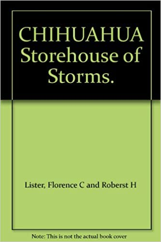 CHIHUAHUA Storehouse of Storms : Florence C and Roberst H