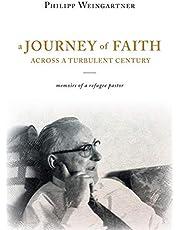 A Journey of Faith Across a Turbulent Century: The Memoirs of Philipp Weingartner