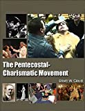 The Pentecostal-Charismatic Movement : The History and the Error, Cloud, David W., 1583180990