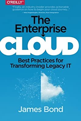 The Enterprise Cloud: Best Practices for Transforming Legacy IT