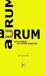 Amazon luiz penna books biography blog audiobooks kindle aurum nas sombras de muitos segredos 1 portuguese edition fandeluxe Choice Image