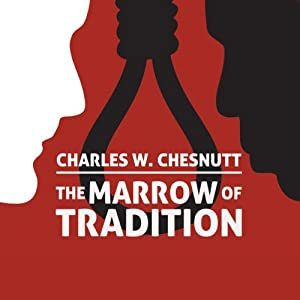 The Marrow of Tradition Audiobook