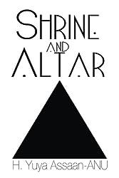 Shrine and Altar: Establishing your personal sanctuary for spiritual awakening, self improvement, and divine contemplation