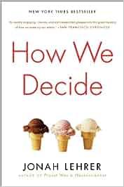How We Decide: Amazon.es: Jonah Lehrer: Libros en idiomas