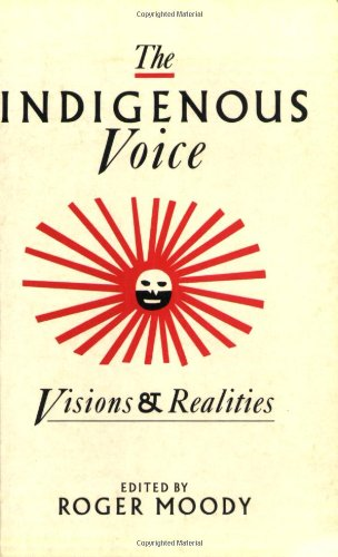 Indigenous Voice: Visions and Realities 2nd Rev. Ed. (1993-09-01)