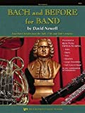 Bach and Before for Band : Four-Parts Chorales from the 16th, 17th, and 18th Centuries (Tuba), Bach, Johann Sebastian, 084970684X
