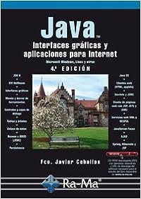Java. Interfaces Gráficas Y Aplicaciones Para Internet. 4ª Edición. por Fco. Javier Ceballos Sierra epub