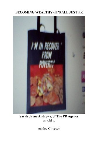 Download Becoming Wealthy - It's All Just PR (The People of The Poverty Recovery Agency) (Volume 1) ebook