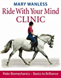 Ride with Your Mind Clinic: Rider Biomechanics - From Basics to Brilliance
