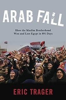 A revolution undone egypts road beyond revolt ha hellyer arab fall how the muslim brotherhood won and lost egypt in 891 days fandeluxe Epub