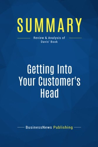 Summary: Getting Into Your Customer's Head: Review and Analysis of Davis' Book